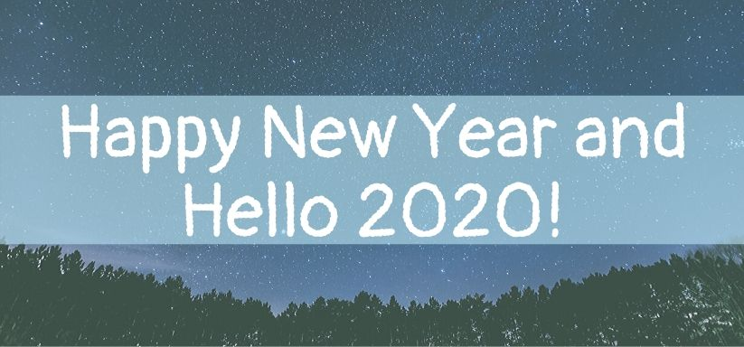 Happy New Year and Hello 2020!